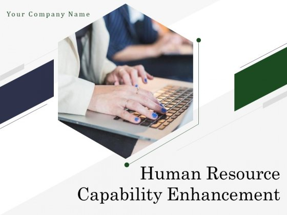 Human Resource Capability Enhancement Ppt PowerPoint Presentation Complete Deck With Slides
