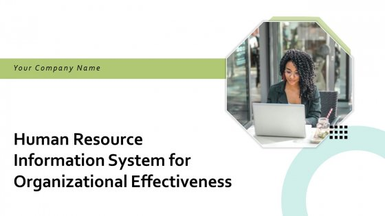 Human Resource Information System For Organizational Effectiveness Ppt PowerPoint Presentation Complete Deck With Slides