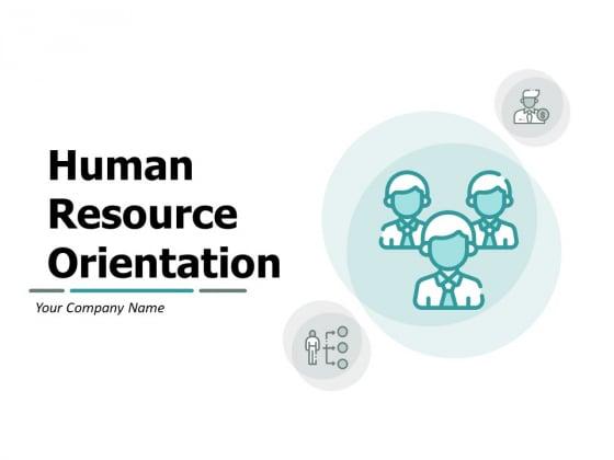 Human Resource Orientation Ppt PowerPoint Presentation Complete Deck With Slides