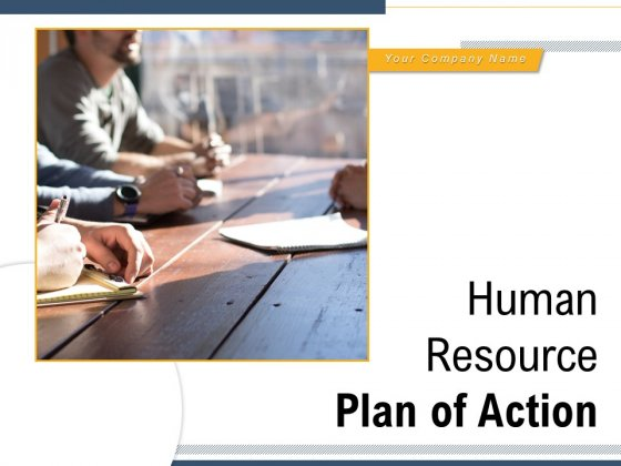 Human Resource Plan Of Action Process Strategy Location Ppt PowerPoint Presentation Complete Deck