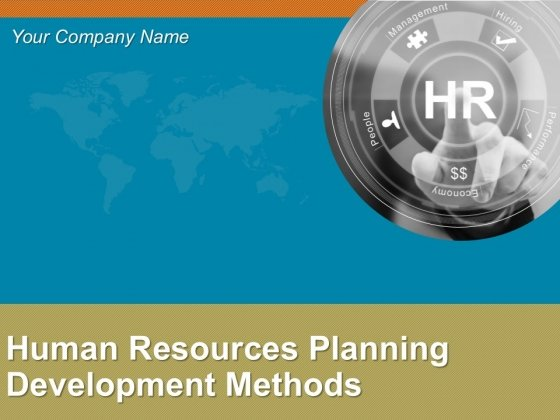 Human Resources Planning Development Methods Ppt PowerPoint Presentation Complete Deck With Slides