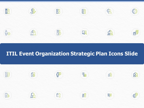 ITIL Event Organization Strategic Plan Icons Slide Ppt PowerPoint Presentation Pictures Information PDF
