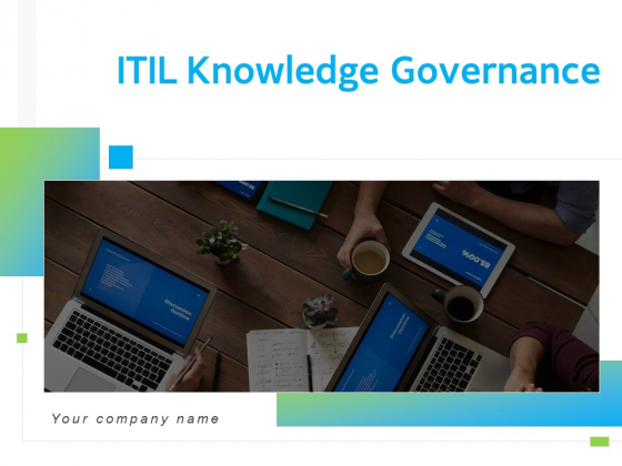 ITIL Knowledge Governance Ppt PowerPoint Presentation Complete Deck With Slides