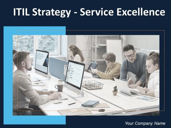 ITIL Strategy Service Excellence Ppt PowerPoint Presentation Complete Deck With Slides