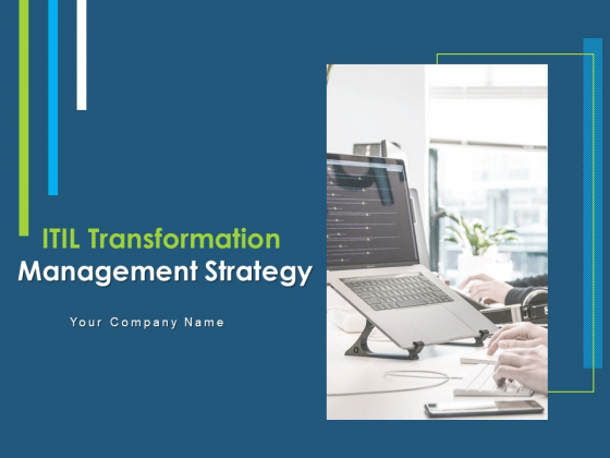 ITIL Transformation Management Strategy Ppt PowerPoint Presentation Complete Deck With Slides