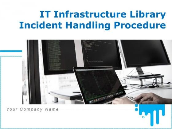 IT_Infrastructure_Library_Incident_Handling_Procedure_Ppt_PowerPoint_Presentation_Complete_Deck_With_Slides_Slide_1