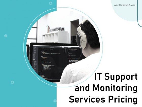 IT Support And Monitoring Services Pricing Ppt PowerPoint Presentation Complete Deck With Slides