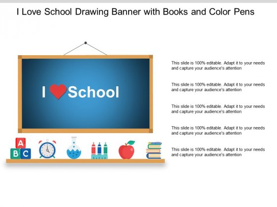 I Love School Drawing Banner With Books And Color Pens Ppt PowerPoint Presentation Inspiration Visual Aids