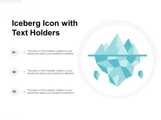 Iceberg Icon With Text Holders Ppt Powerpoint Presentation Visual Aids Slides