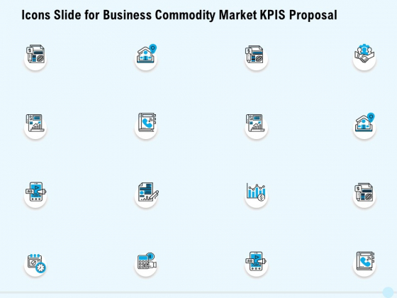 Icons Slide For Business Commodity Market KPIS Proposal Themes PDF