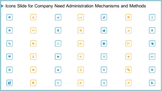 Icons Slide For Company Need Administration Mechanisms And Methods Information PDF