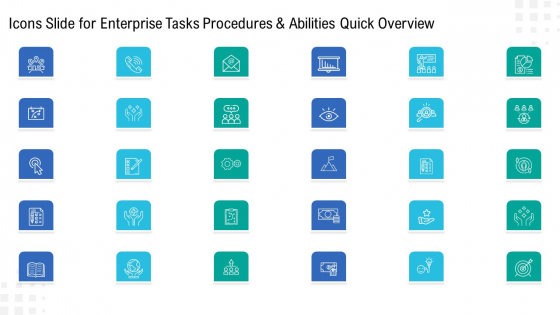 Icons Slide For Enterprise Tasks Procedures And Abilities Quick Overview Graphics PDF