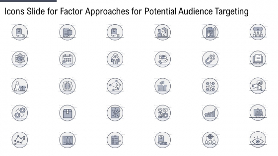 Icons Slide For Factor Approaches For Potential Audience Targeting Infographics PDF
