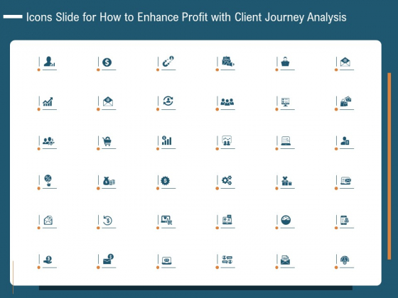 Icons Slide For How To Enhance Profit With Client Journey Analysis Microsoft PDF