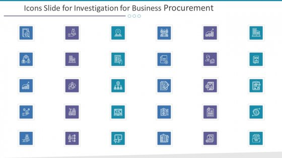 Icons Slide For Investigation For Business Procurement Ppt Icon Background PDF