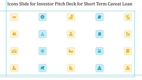 Icons Slide For Investor Pitch Deck For Short Term Caveat Loan Ppt Outline Brochure PDF