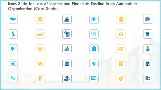 Icons Slide For Loss Of Income And Financials Decline In An Automobile Organization Case Study Themes PDF