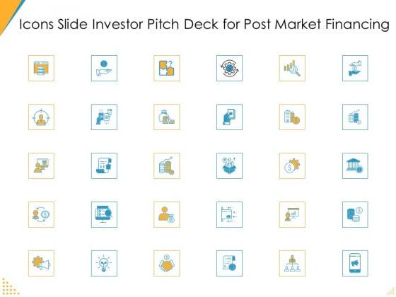 Icons Slide Investor Pitch Deck For Post Market Financing Ppt Outline Structure PDF