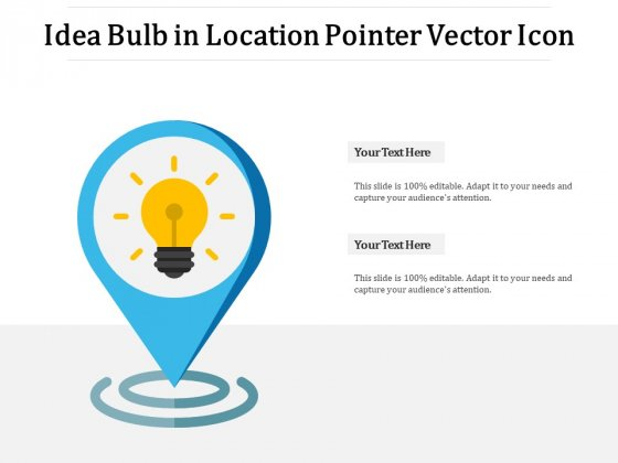 Idea Bulb In Location Pointer Vector Icon Ppt PowerPoint Presentation Infographic Template Master Slide PDF
