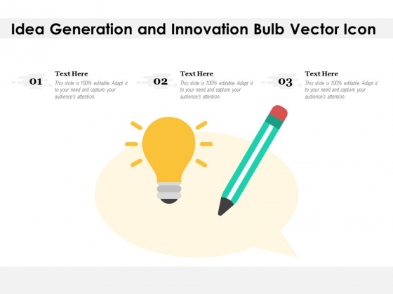 Idea Generation And Innovation Bulb Vector Icon Ppt PowerPoint Presentation Icon Deck PDF