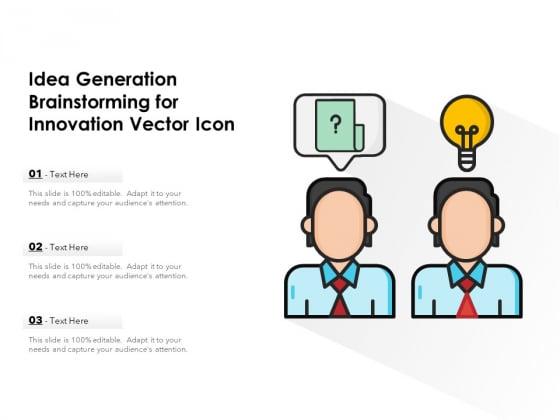 Idea Generation Brainstorming For Innovation Vector Icon Ppt PowerPoint Presentation Inspiration Skills PDF