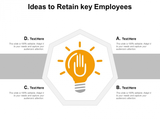 Ideas To Retain Key Employees Ppt Powerpoint Presentation Styles Model