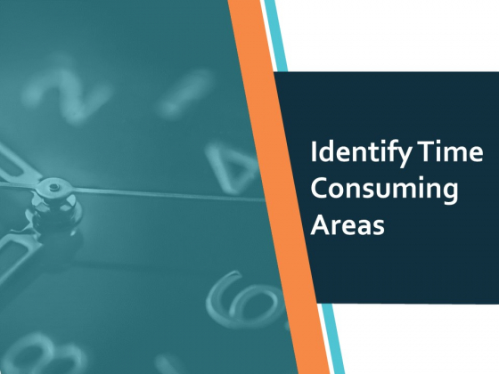 Identify Time Consuming Areas Ppt PowerPoint Presentation Slides Mockup