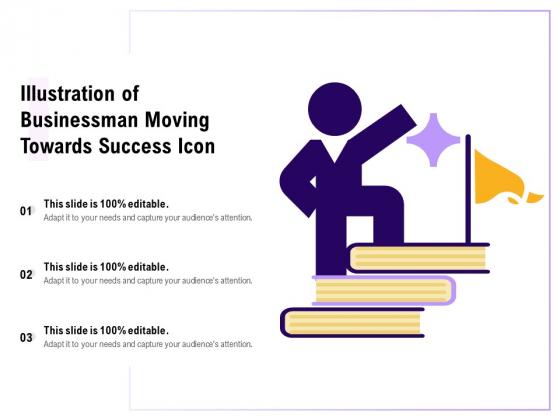 Illustration Of Businessman Moving Towards Success Icon Ppt PowerPoint Presentation Summary Elements PDF