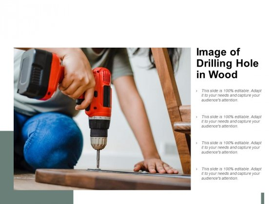 Image Of Drilling Hole In Wood Ppt PowerPoint Presentation Slides Vector