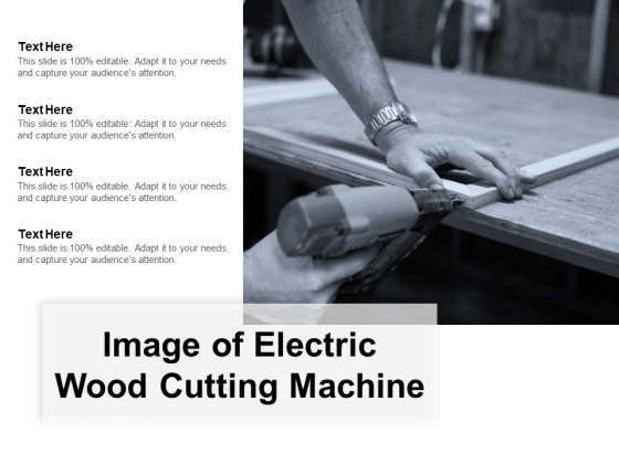 Image Of Electric Wood Cutting Machine Ppt PowerPoint Presentation Portfolio Visuals