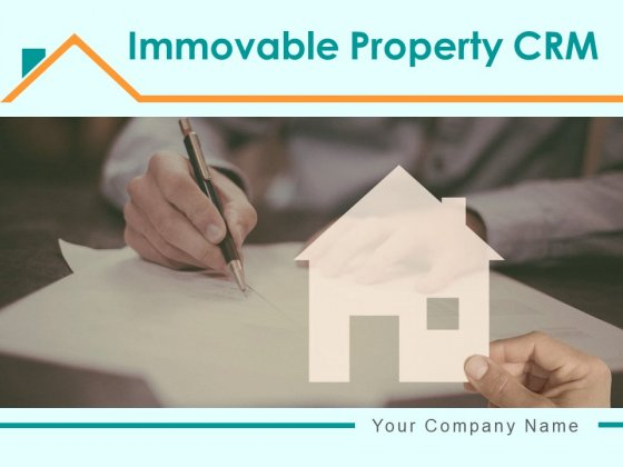 Immovable Property CRM Ppt PowerPoint Presentation Complete Deck With Slides