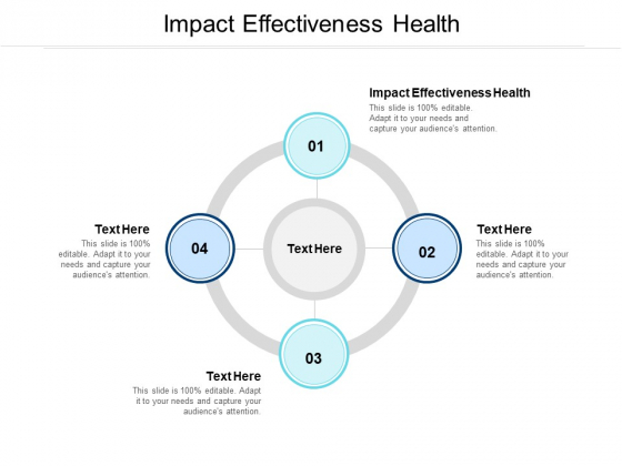 Impact Effectiveness Health Ppt PowerPoint Presentation Pictures Design Ideas Cpb