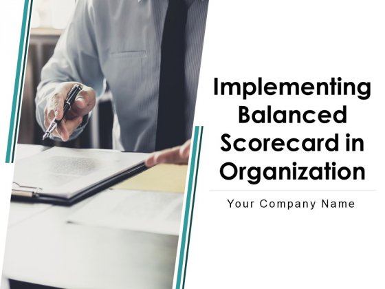 Implementing Balanced Scorecard In Organization Ppt PowerPoint Presentation Complete Deck With Slides