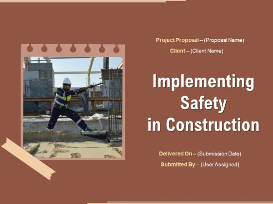 Implementing Safety In Construction Ppt PowerPoint Presentation Complete Deck With Slides