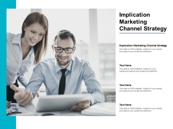 Implication Marketing Channel Strategy Ppt PowerPoint Presentation Summary Graphics Cpb