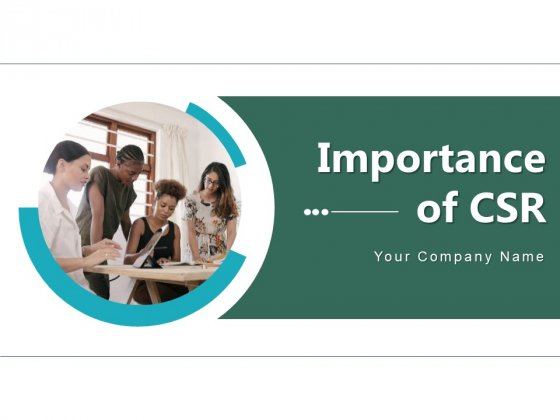 Importance Of CSR Commitment Environment Community Ppt PowerPoint Presentation Complete Deck