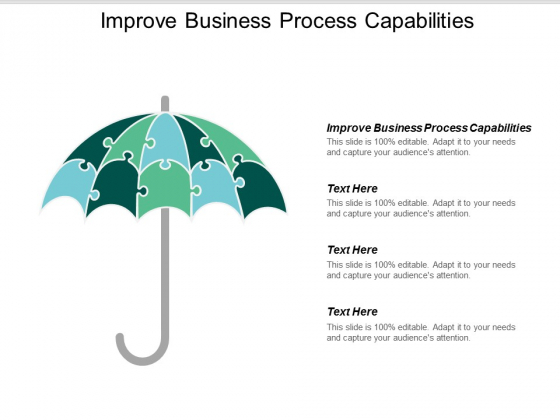 Improve Business Process Capabilities Ppt Powerpoint Presentation Visual Aids Show Cpb