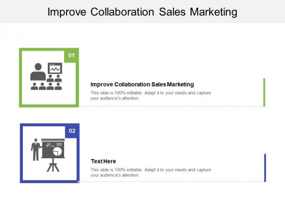 Improve Collaboration Sales Marketing Ppt PowerPoint Presentation Ideas Example Cpb Pdf