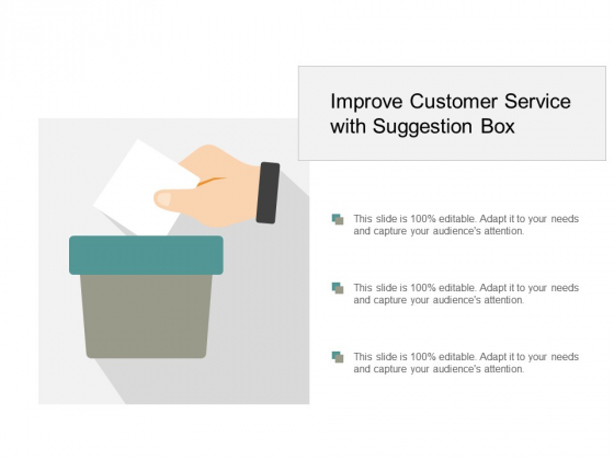 Improve Customer Service With Suggestion Box Ppt Powerpoint Presentation File Information