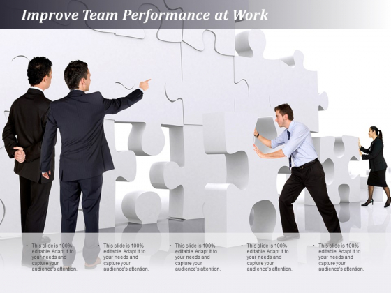 Improve Team Performance At Work Ppt PowerPoint Presentation Professional Infographic Template