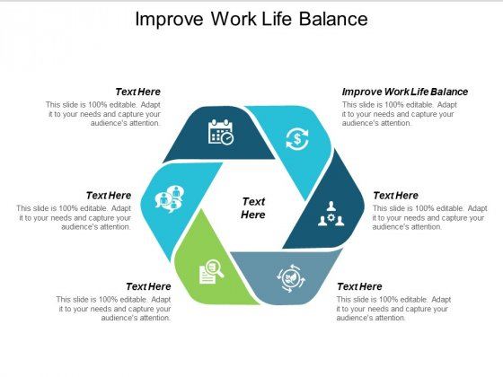 Improve Work Life Balance Ppt PowerPoint Presentation Styles File Formats Cpb