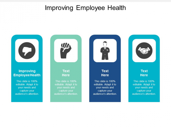 Improving Employee Health Ppt PowerPoint Presentation Outline Display Cpb