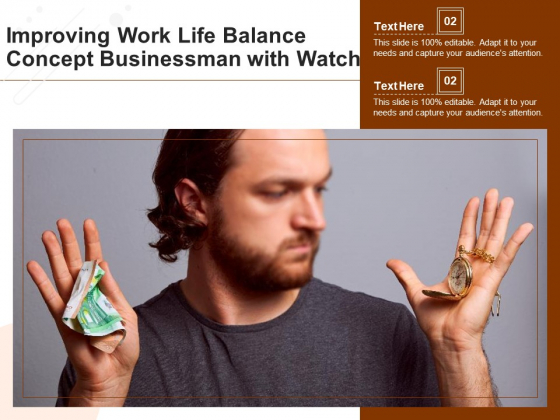 Improving Work Life Balance Concept Businessman With Watch Ppt PowerPoint Presentation Gallery Visual Aids PDF