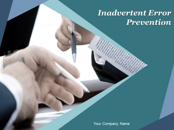 Inadvertent Error Prevention Ppt PowerPoint Presentation Complete Deck With Slides