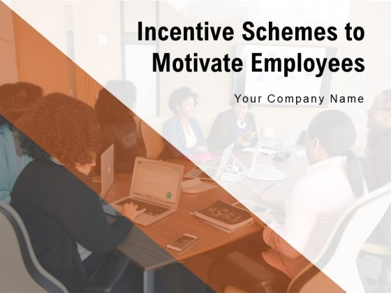 Incentive Schemes To Motivate Employees Sales Incentive Planinig Ppt PowerPoint Presentation Complete Deck