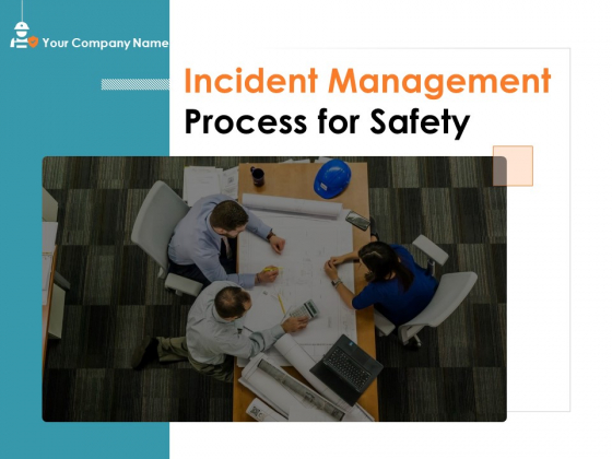 Incident Management Process For Safety Ppt PowerPoint Presentation Complete Deck With Slides
