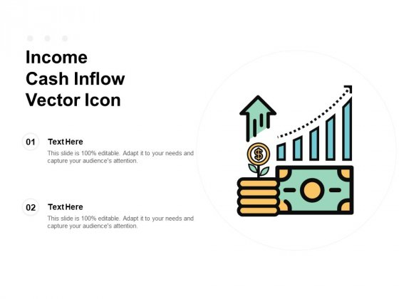Income Cash Inflow Vector Icon Ppt Powerpoint Presentation Professional Vector