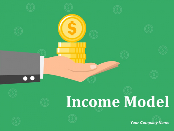 Income Model Ppt PowerPoint Presentation Complete Deck With Slides