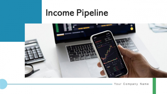 Income Pipeline Marketing Communications Ppt PowerPoint Presentation Complete Deck With Slides