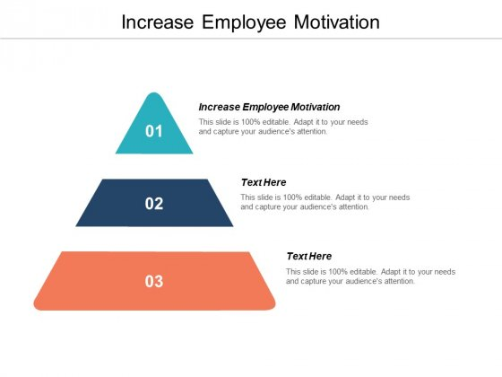 Increase Employee Motivation Ppt PowerPoint Presentation Outline Infographic Template Cpb